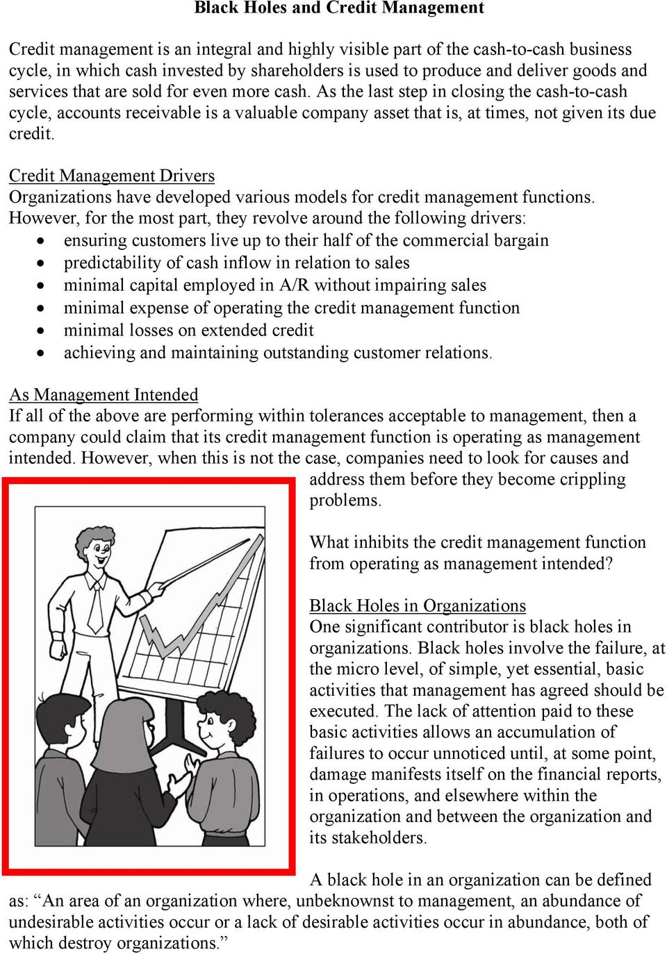 Credit Management Drivers Organizations have developed various models for credit management functions.