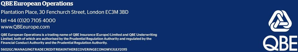 com QBE European Operations is a trading name of QBE Insurance (Europe) Limited and QBE Underwriting Limited,