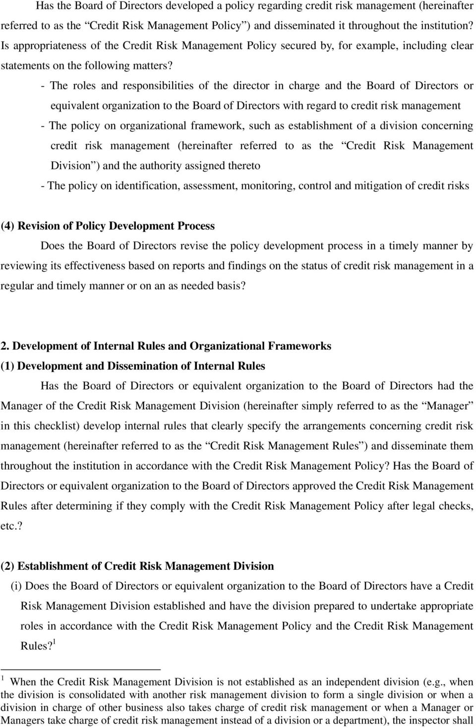 - The roles and responsibilities of the director in charge and the Board of Directors or equivalent organization to the Board of Directors with regard to credit risk management - The policy on