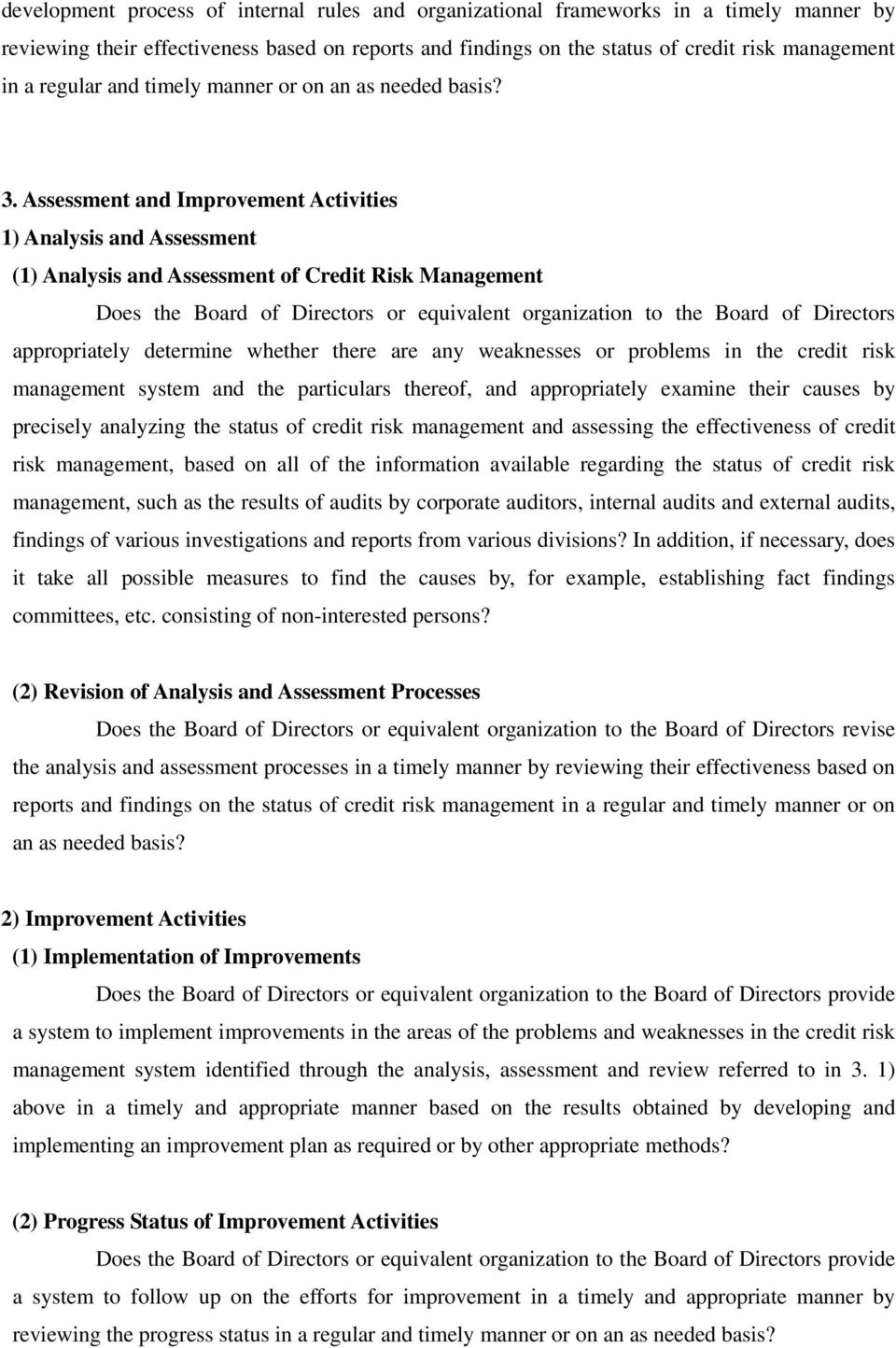 Assessment and Improvement Activities 1) Analysis and Assessment (1) Analysis and Assessment of Credit Risk Management Does the Board of Directors or equivalent organization to the Board of Directors