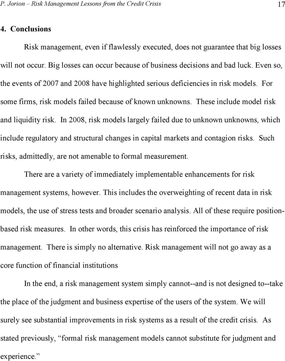 For some firms, risk models failed because of known unknowns. These include model risk and liquidity risk.