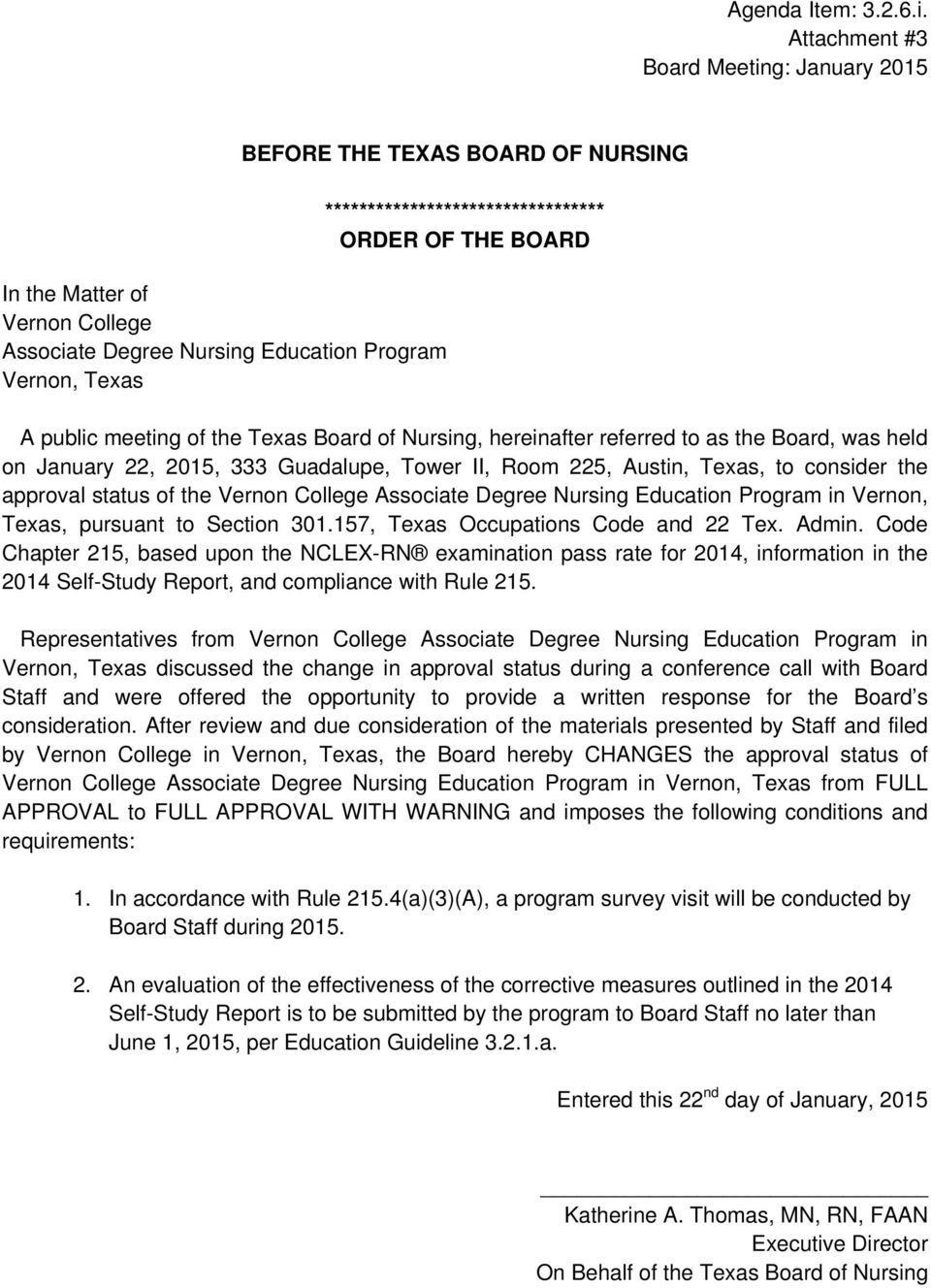 ORDER OF THE BOARD A public meeting of the Texas Board of Nursing, hereinafter referred to as the Board, was held on January 22, 2015, 333 Guadalupe, Tower II, Room 225, Austin, Texas, to consider