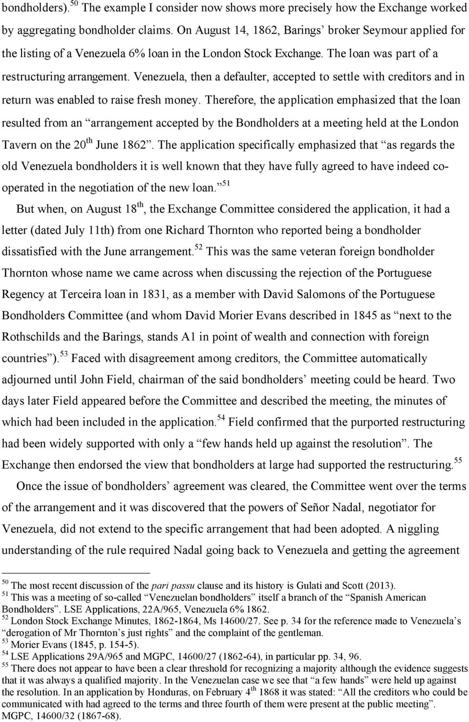 Venezuela, then a defaulter, accepted to settle with creditors and in return was enabled to raise fresh money.