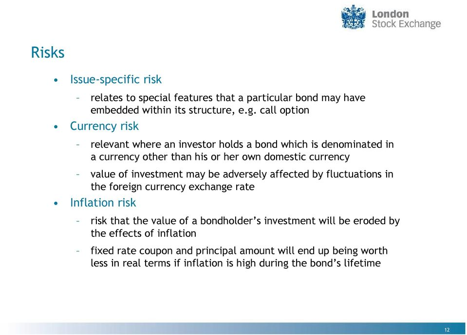 of investment may be adversely affected by fluctuations in the foreign currency exchange rate Inflation risk risk that the value of a bondholder s