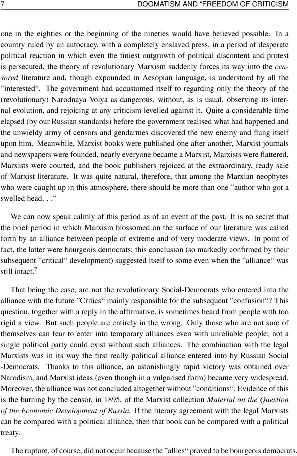 persecuted, the theory of revolutionary Marxism suddenly forces its way into the censored literature and, though expounded in Aesopian language, is understood by all the interested.