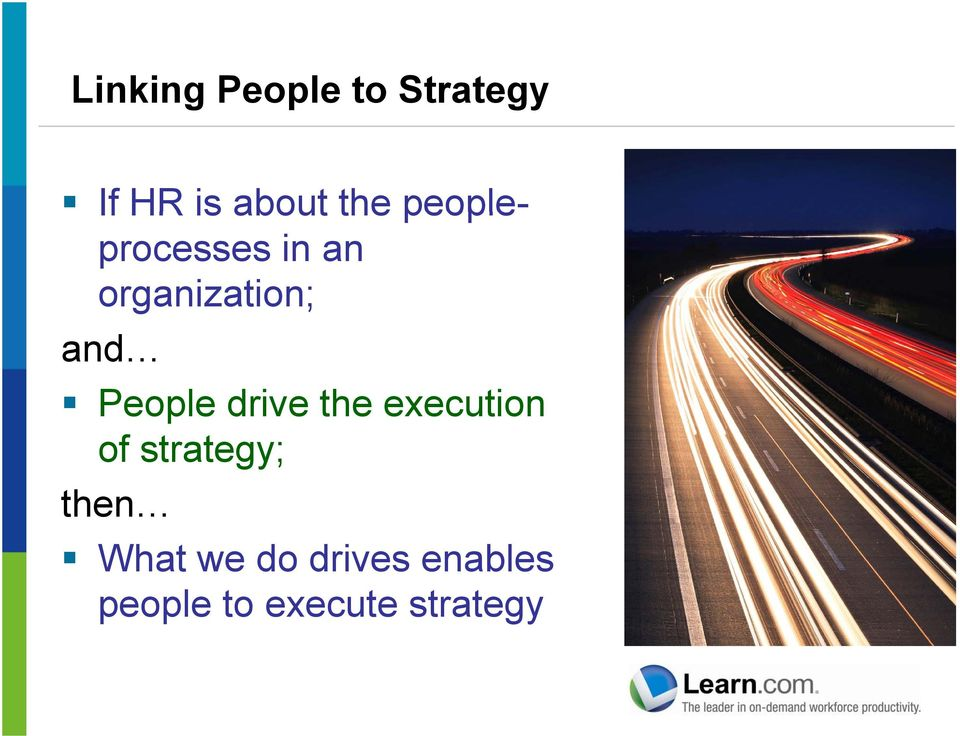 People drive the execution of strategy; then