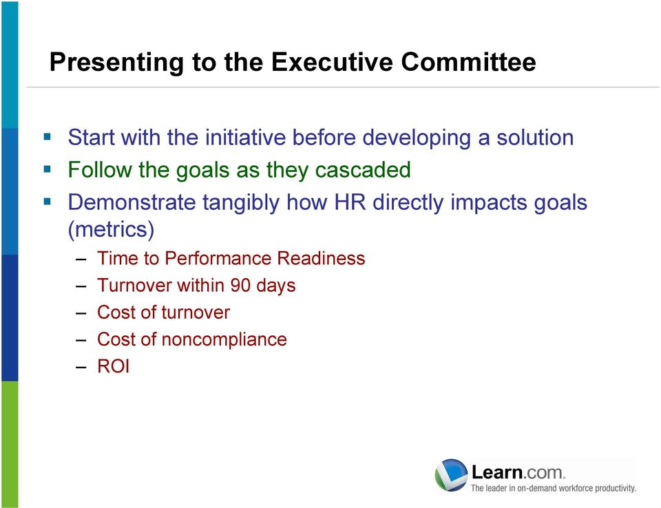 tangibly how HR directly impacts goals (metrics) Time to Performance