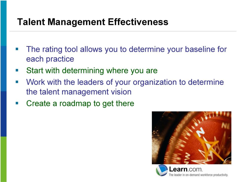 determining where you are Work with the leaders of your
