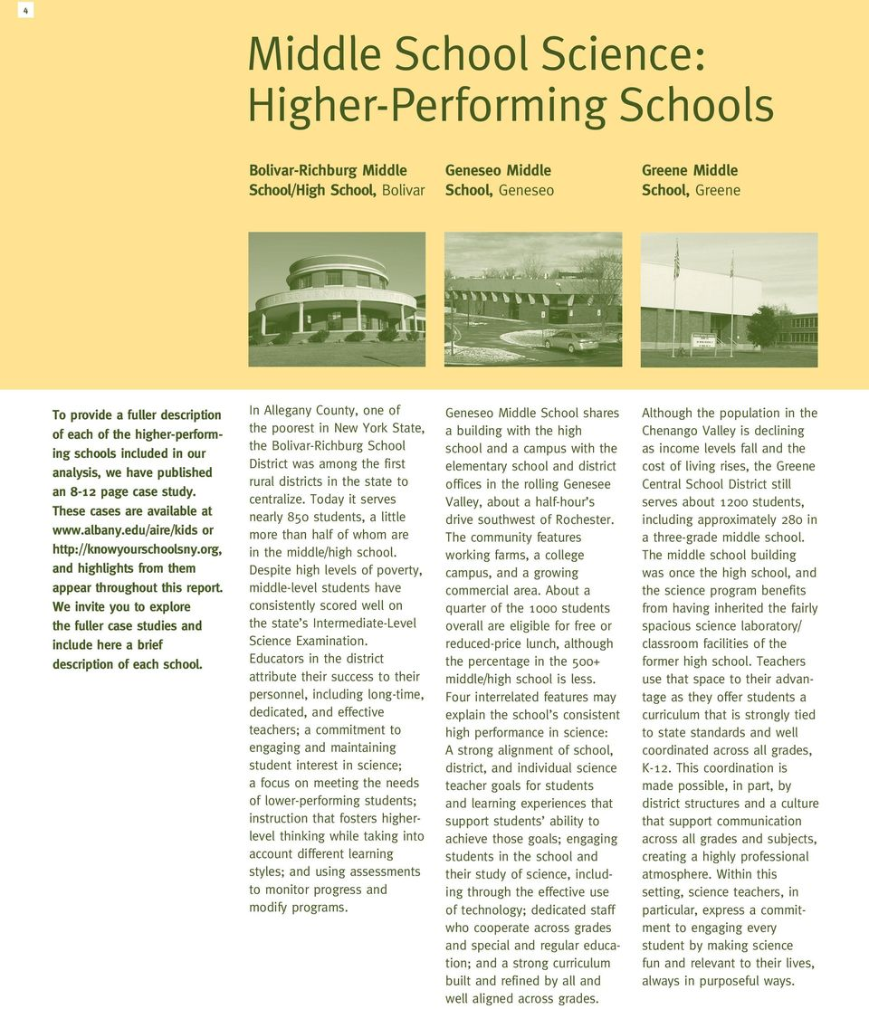 org, and highlights from them appear throughout this report. We invite you to explore the fuller case studies and include here a brief description of each school.
