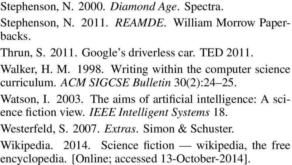 The aims of artificial intelligence: A science fiction view. IEEE Intelligent Systems 18. Westerfeld, S. 2007. Extras.