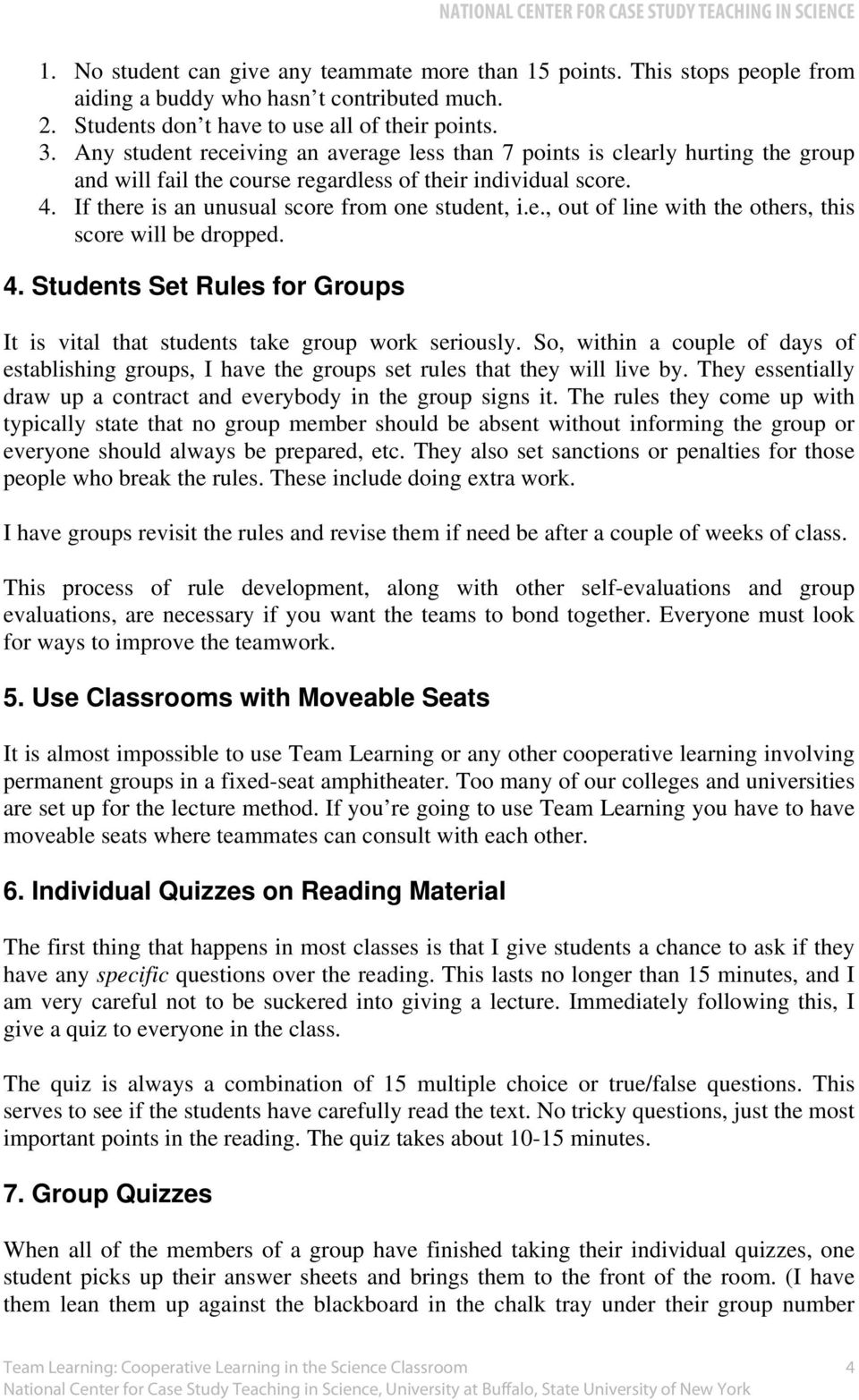 4. Students Set Rules for Groups It is vital that students take group work seriously. So, within a couple of days of establishing groups, I have the groups set rules that they will live by.