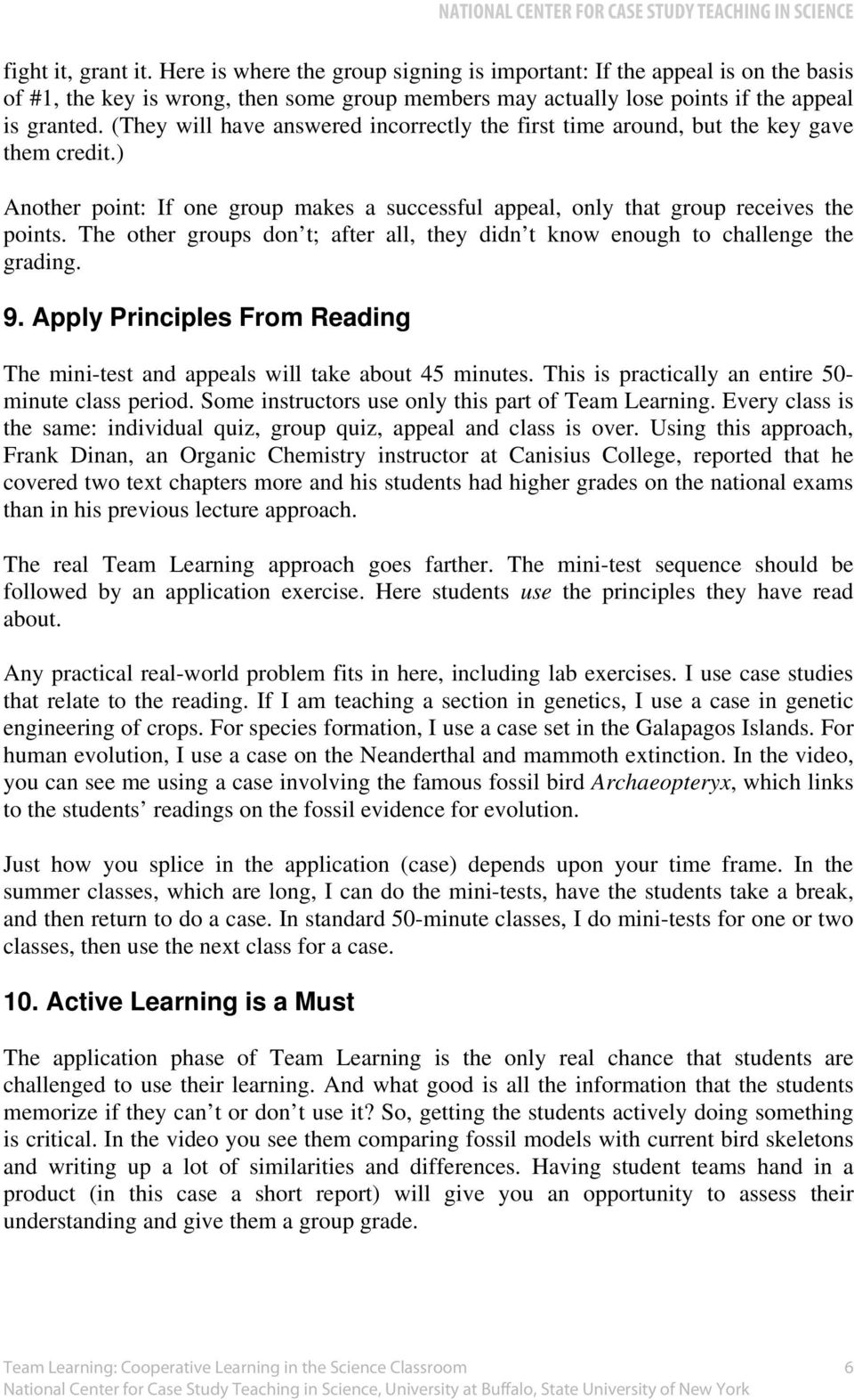 The other groups don t; after all, they didn t know enough to challenge the grading. 9. Apply Principles From Reading The mini-test and appeals will take about 45 minutes.