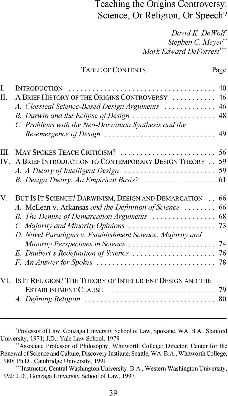 Problems with the Neo-Darwinian Synthesis and the Re-emergence of Design... 49 III. MAY SPOKES TEACH CRITICISM?... 56 IV. A BRIEF INTRODUCTION TO CONTEMPORARY DESIGN THEORY.. 59 A.