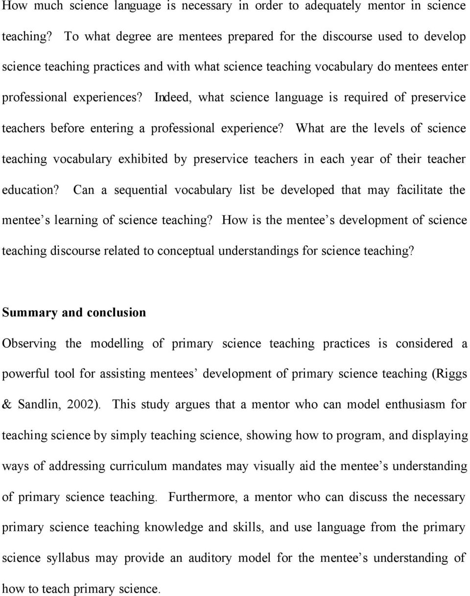 Indeed, what science language is required of preservice teachers before entering a professional experience?