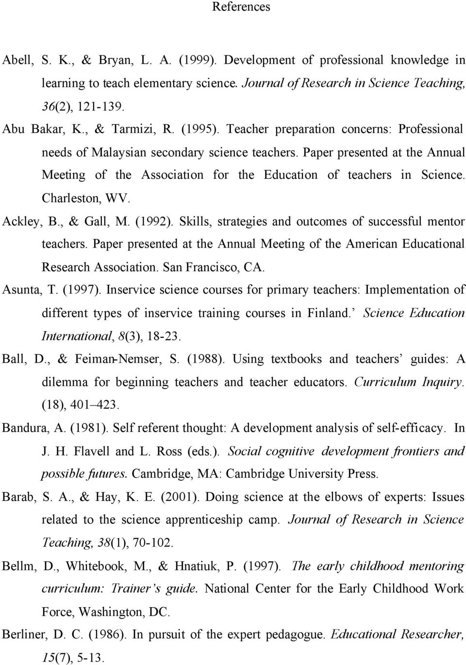 Paper presented at the Annual Meeting of the Association for the Education of teachers in Science. Charleston, WV. Ackley, B., & Gall, M. (1992).
