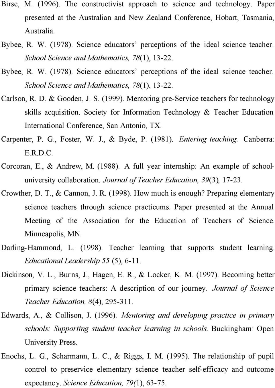 School Science and Mathematics, 78(1), 13-22. Carlson, R. D. & Gooden, J. S. (1999). Mentoring pre-service teachers for technology skills acquisition.