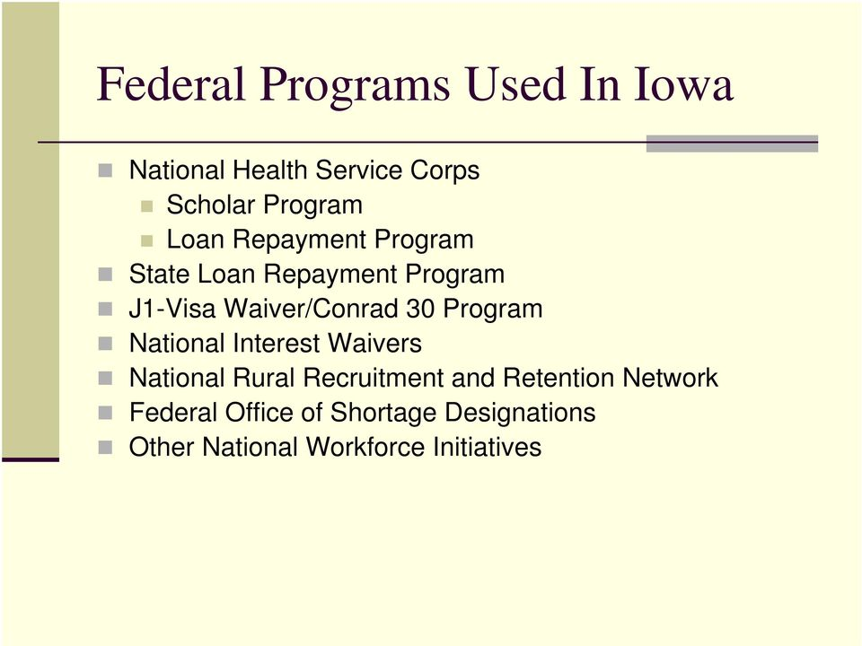 Program National Interest Waivers National Rural Recruitment and Retention