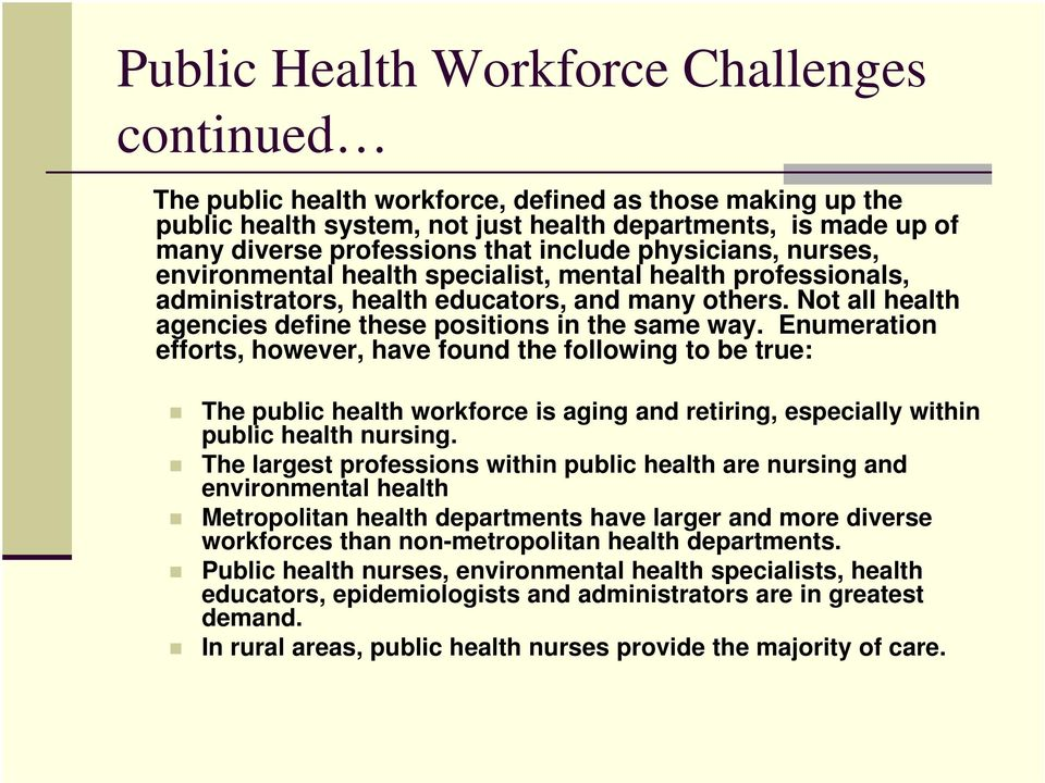 Not all health agencies define these positions in the same way.