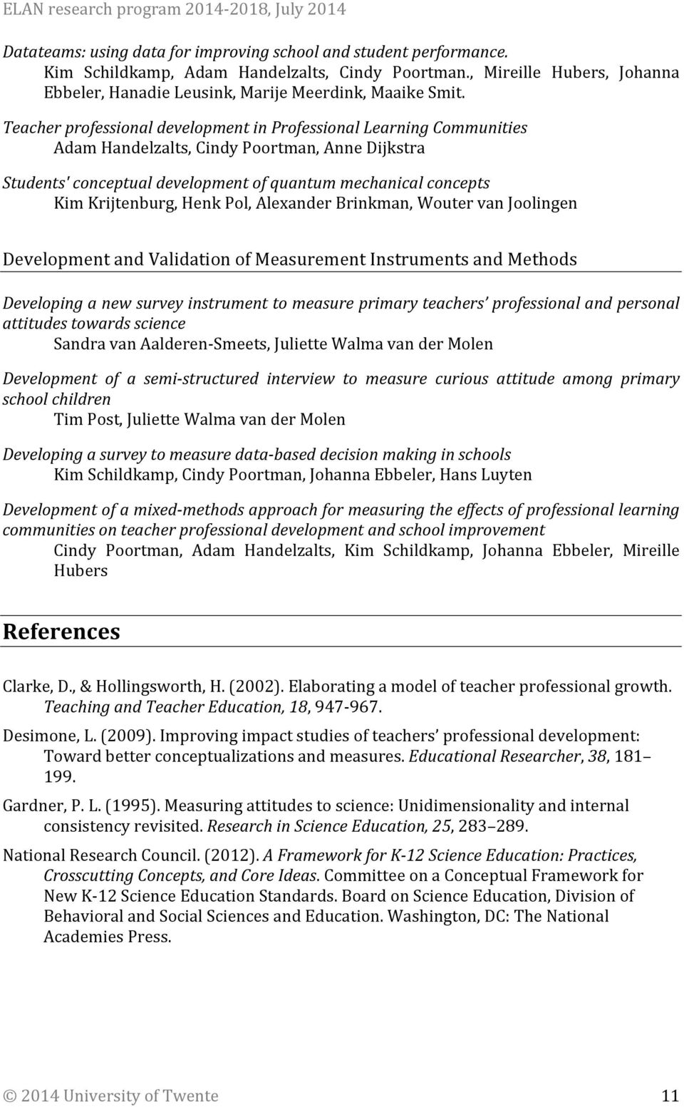 Henk Pol, Alexander Brinkman, Wouter van Joolingen Development and Validation of Measurement Instruments and Methods Developing a new survey instrument to measure primary teachers professional and