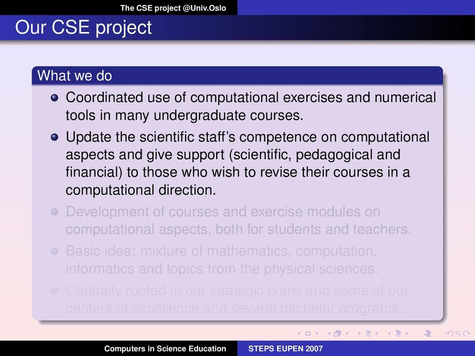 courses in a computational direction. Development of courses and exercise modules on computational aspects, both for students and teachers.