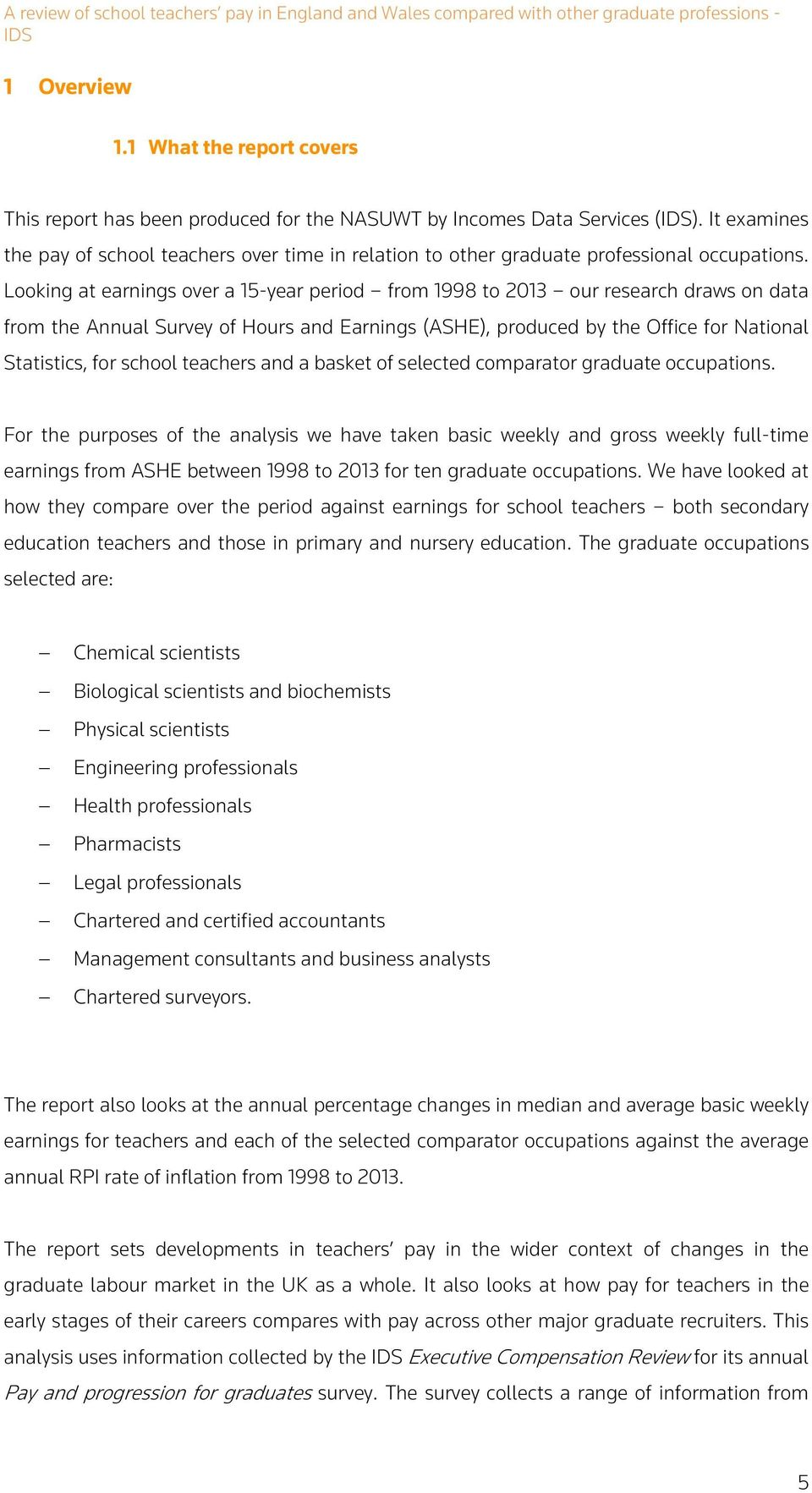 Looking at earnings over a 15-year period from 1998 to 2013 our research draws on data from the Annual Survey of Hours and Earnings (ASHE), produced by the Office for National Statistics, for school