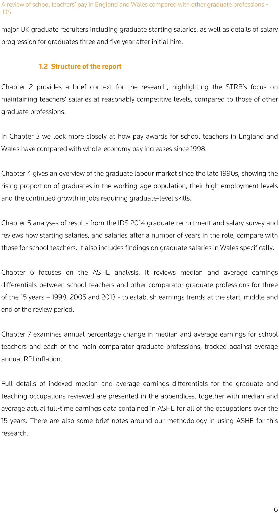 graduate professions. In Chapter 3 we look more closely at how pay awards for school in England and Wales have compared with whole-economy pay increases since 1998.