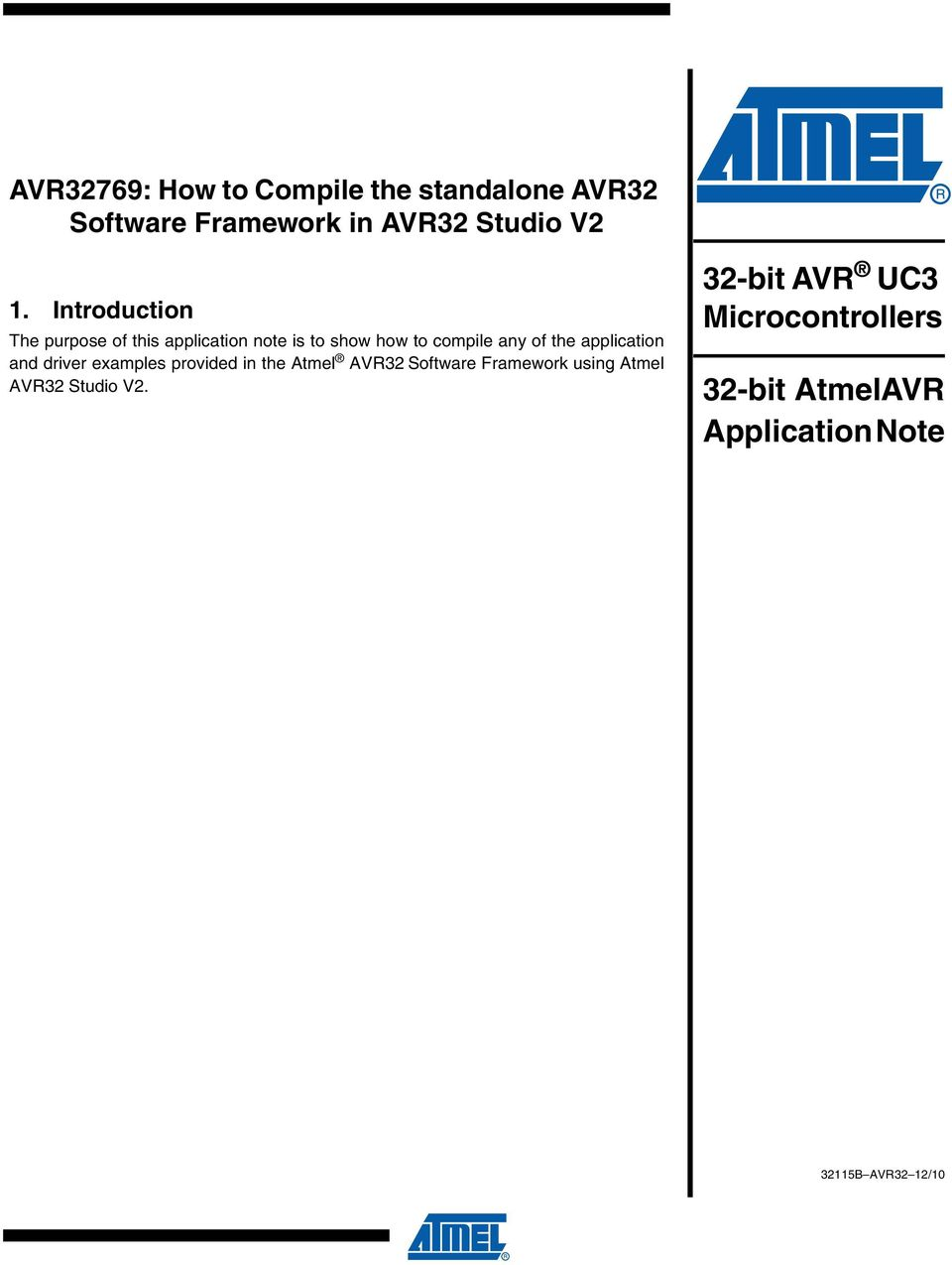 application and driver examples provided in the Atmel AVR32 Software Framework using