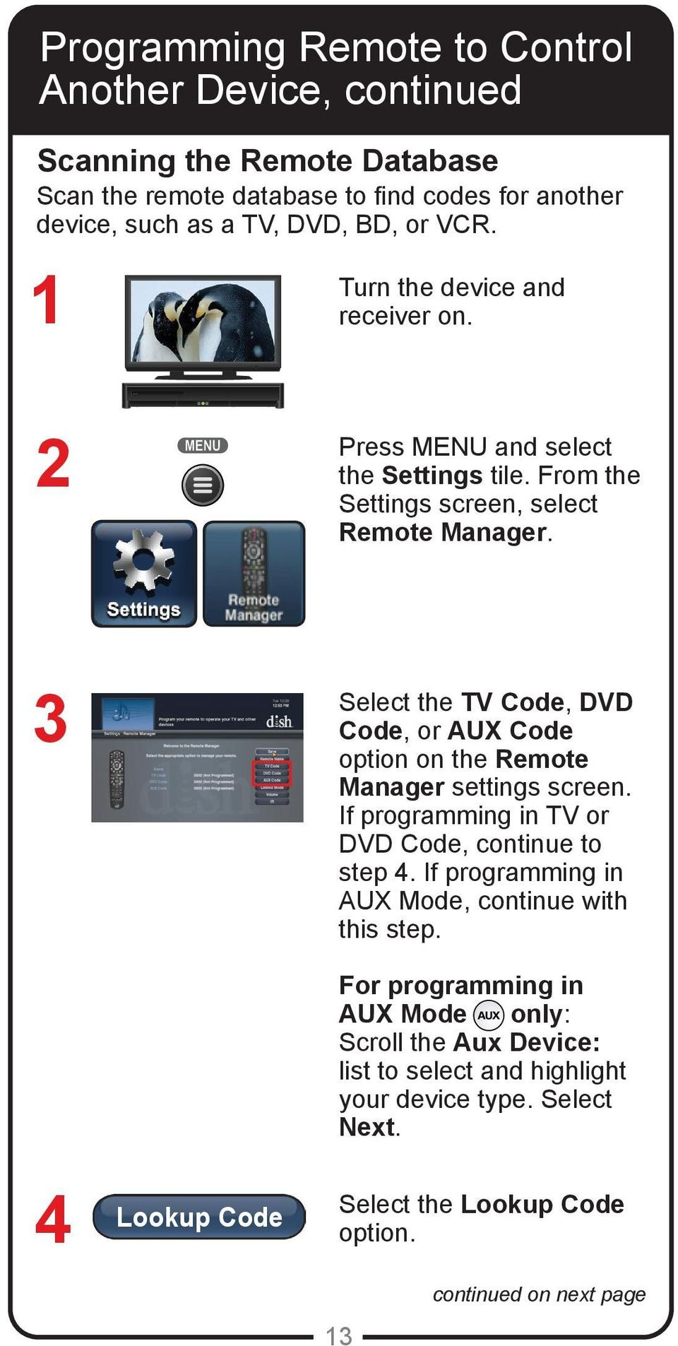 3 Select the TV Code, DVD Code, or AUX Code option on the Remote Manager settings screen. If programming in TV or DVD Code, continue to step 4.