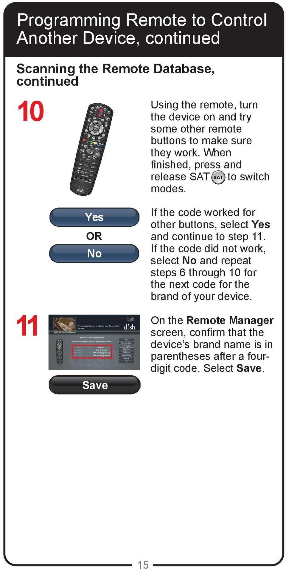 11 Yes OR No Save If the code worked for other buttons, select Yes and continue to step 11.