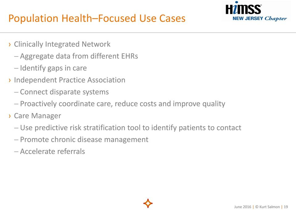 coordinate care, reduce costs and improve quality Care Manager Use predictive risk stratification tool