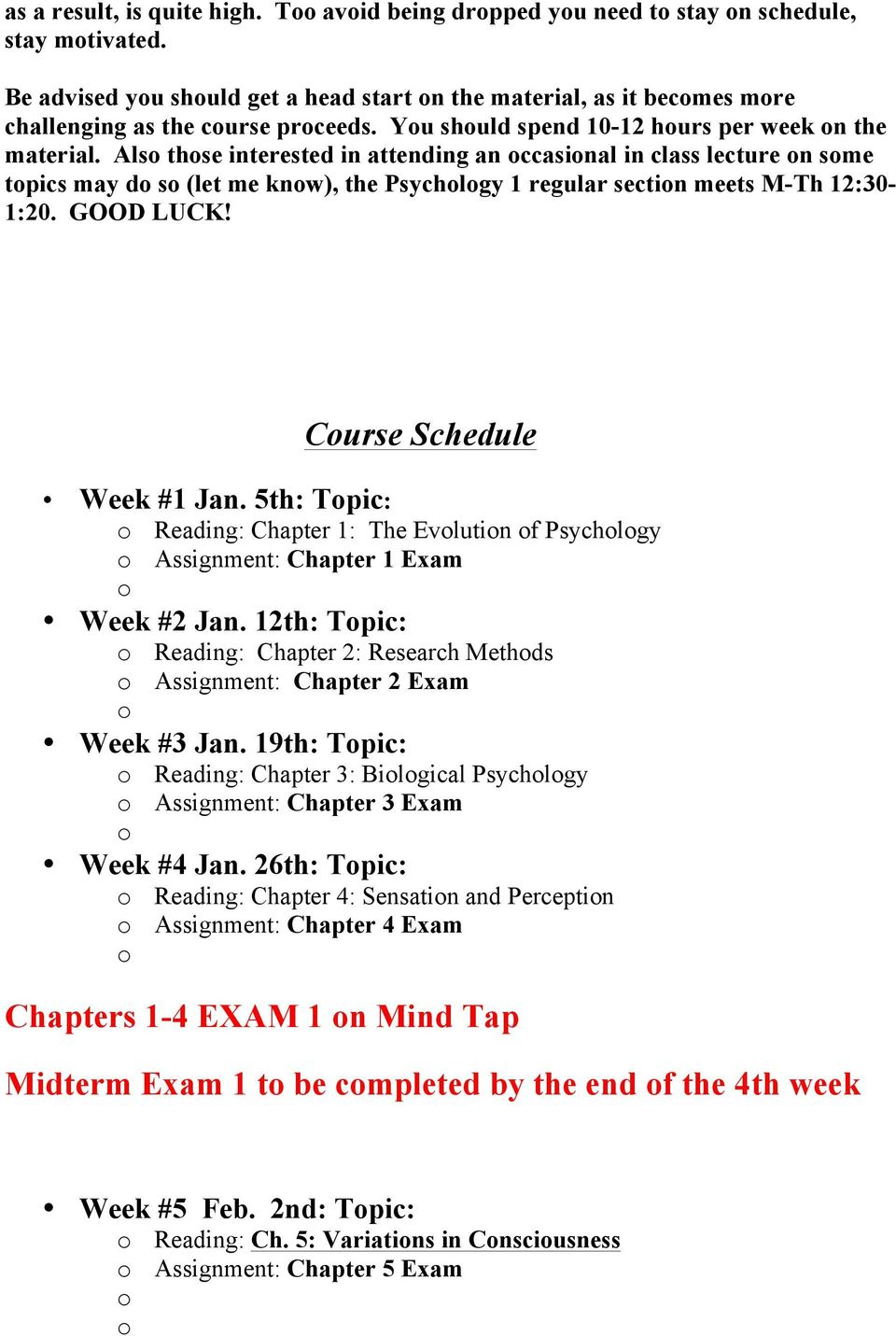 GOOD LUCK! Curse Schedule Week #1 Jan. 5th: Tpic: Reading: Chapter 1: The Evlutin f Psychlgy Assignment: Chapter 1 Exam Week #2 Jan.