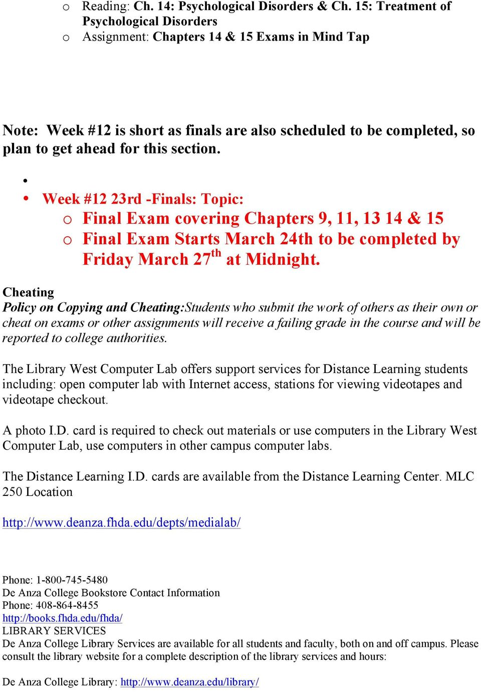 Week #12 23rd -Finals: Tpic: Final Exam cvering Chapters 9, 11, 13 14 & 15 Final Exam Starts March 24th t be cmpleted by Friday March 27 th at Midnight.