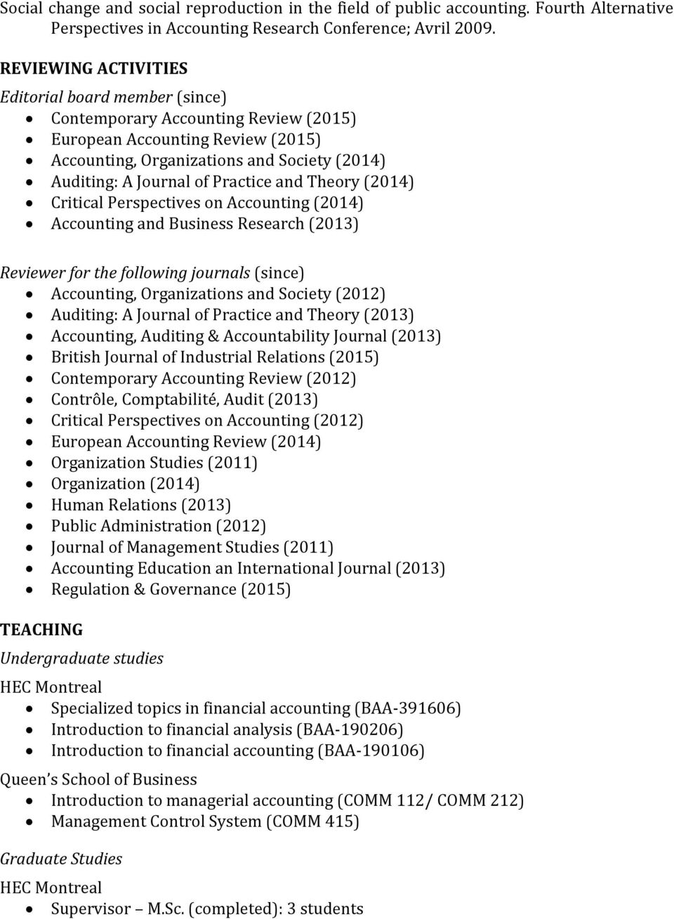 Practice and Theory (2014) Critical Perspectives on Accounting (2014) Accounting and Business Research (2013) Reviewer for the following journals (since) Accounting, Organizations and Society (2012)