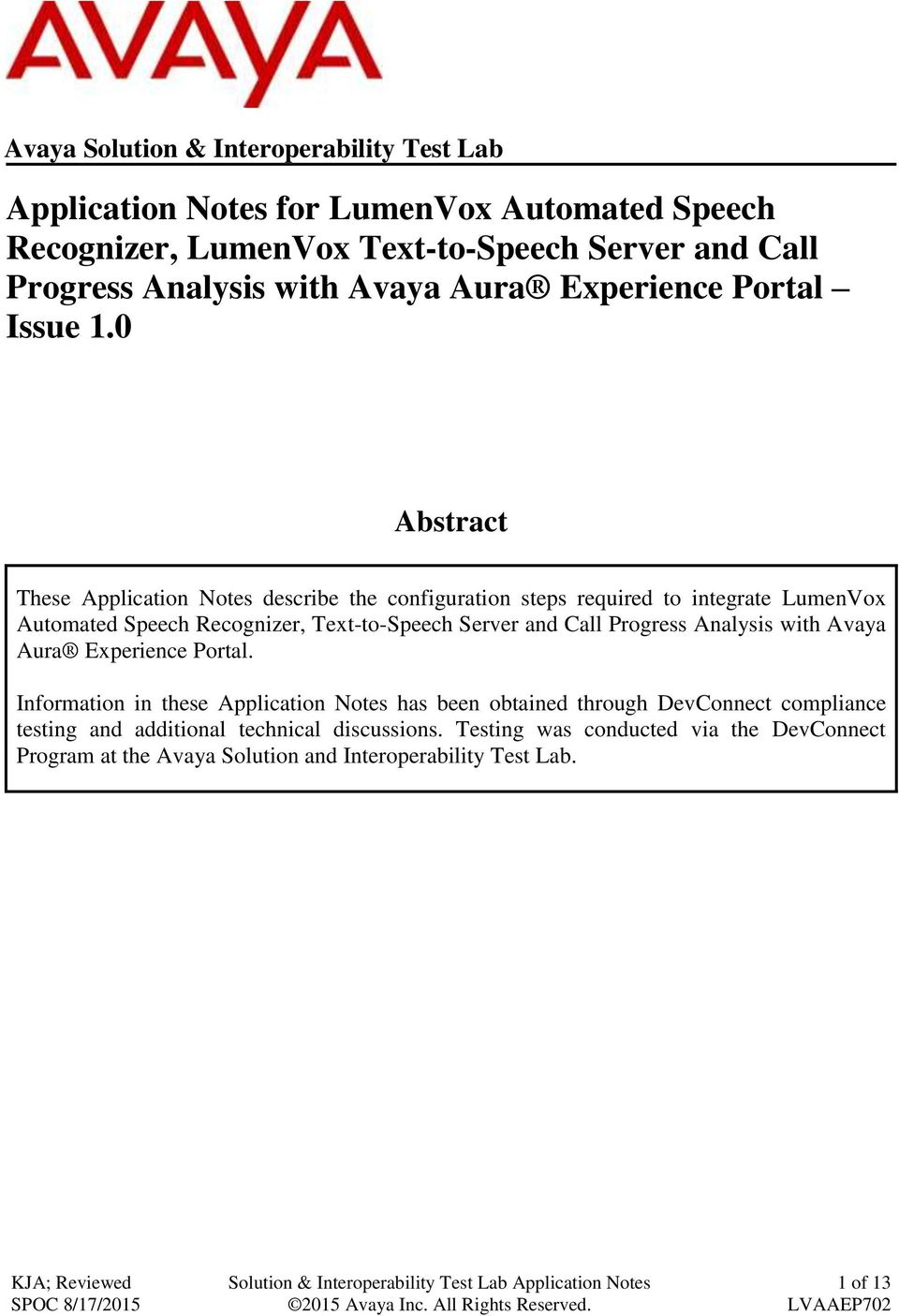 0 Abstract These Application Notes describe the configuration steps required to integrate LumenVox Automated Speech Recognizer, Text-to-Speech Server and Call