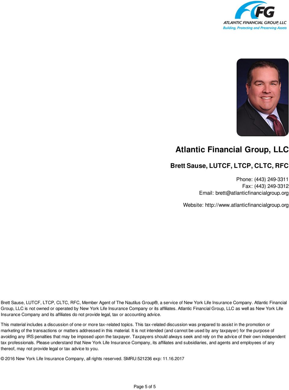 Atlantic Financial Group, LLC is not owned or operated by New York Life Insurance Company or its affiliates.