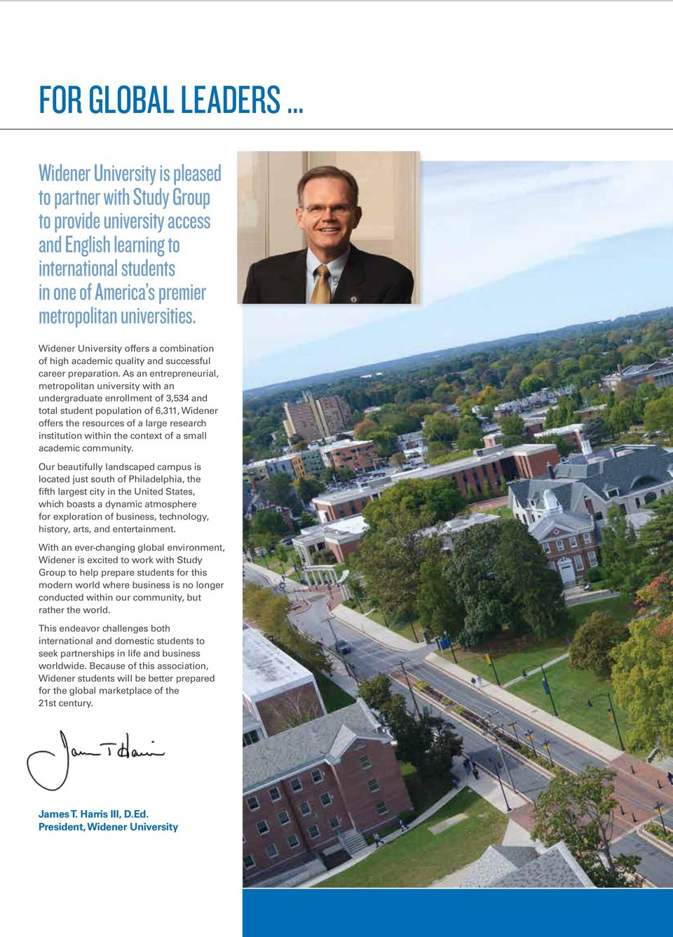As an entrepreneurial, metropolitan university with an undergraduate enrollment of 3,534 and total student population of 6,311, Widener offers the resources of a large research institution within the