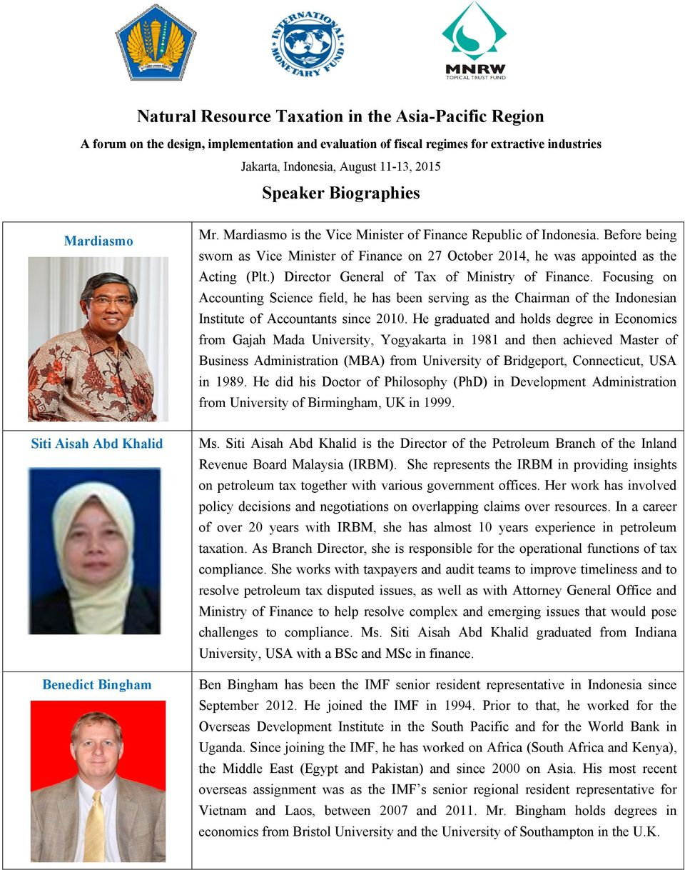 ) Director General of Tax of Ministry of Finance. Focusing on Accounting Science field, he has been serving as the Chairman of the Indonesian Institute of Accountants since 2010.