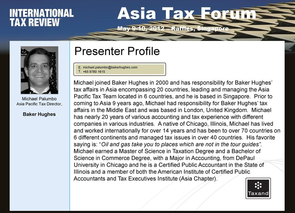 leading and managing the Asia Pacific Tax Team located in 6 countries, and he is based in Singapore.