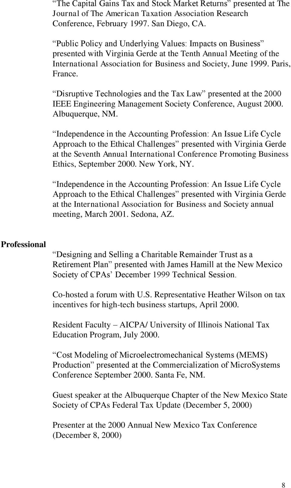 Disruptive Technologies and the Tax Law presented at the 2000 IEEE Engineering Management Society Conference, August 2000. Albuquerque, NM.