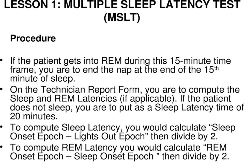 If the patient does not sleep, you are to put as a Sleep Latency time of 20 minutes.
