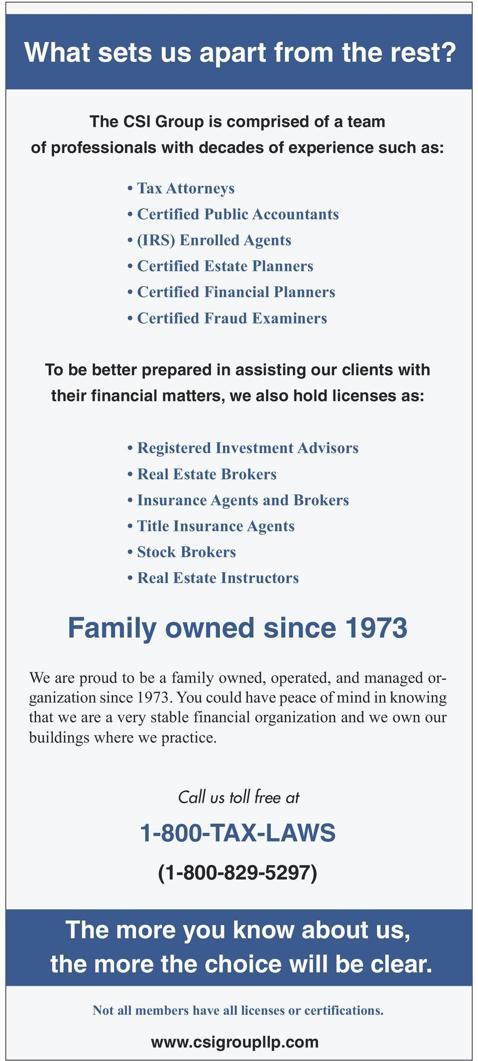 Financial Planners Certified Fraud Examiners To be better prepared in assisting our clients with their financial matters, we also hold licenses as: Registered Investment Advisors Real Estate Brokers
