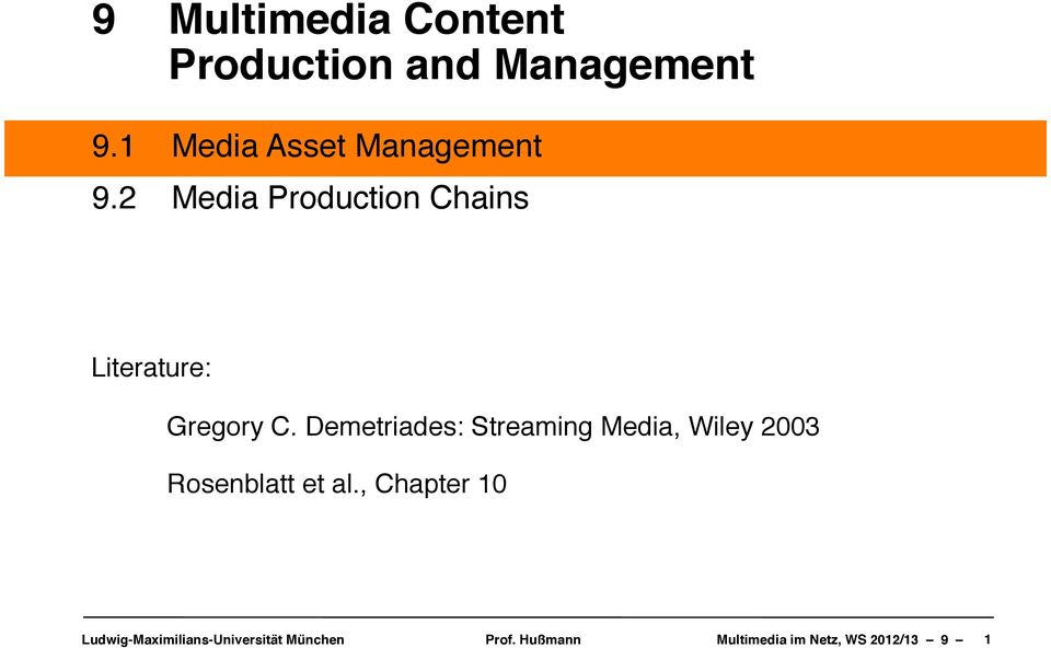 Media Production Chains Literature:!! Gregory C.