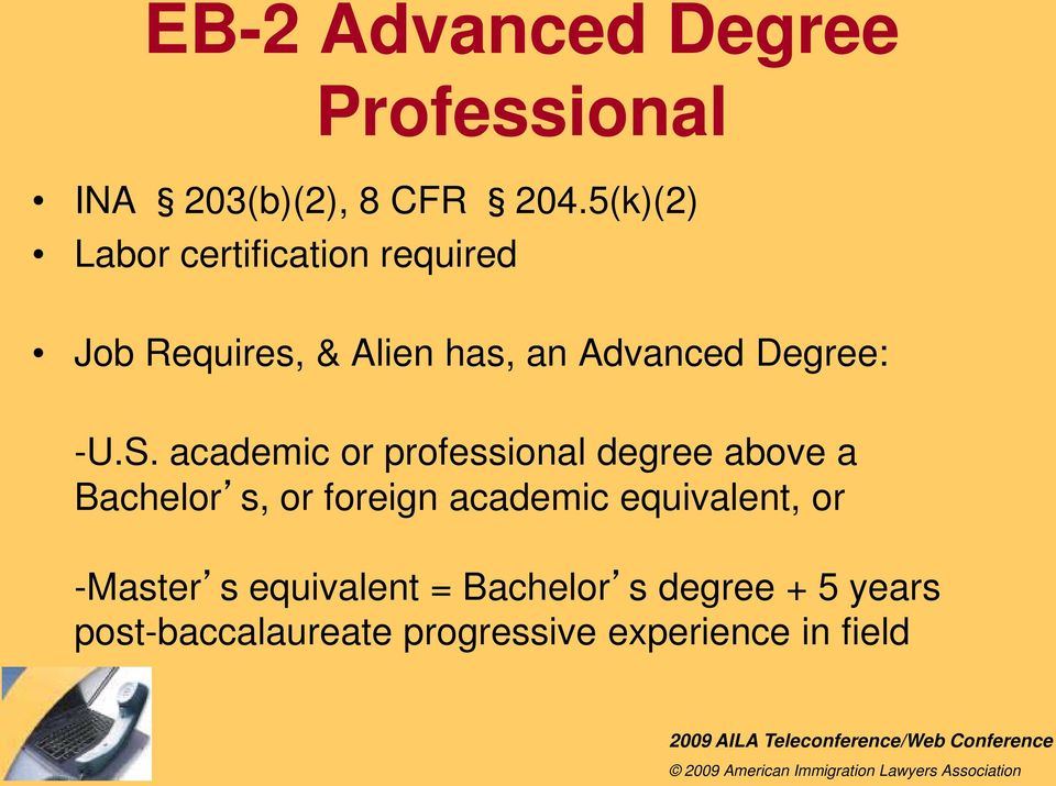 -U.S. academic or professional degree above a Bachelor s, or foreign academic