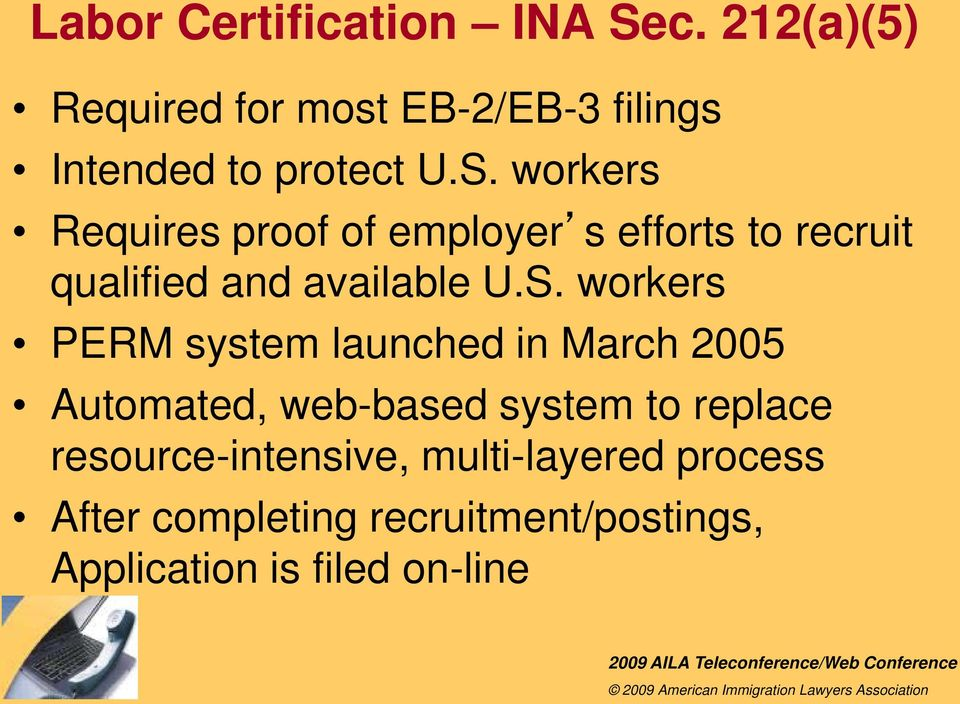 workers Requires proof of employer s efforts to recruit qualified and available U.S.