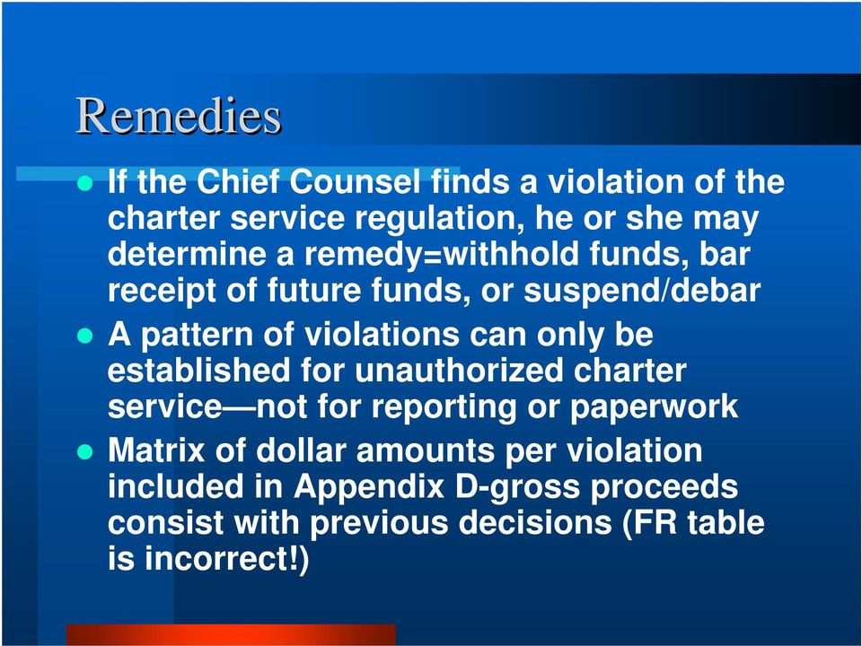 can only be established for unauthorized charter service not for reporting or paperwork Matrix of dollar