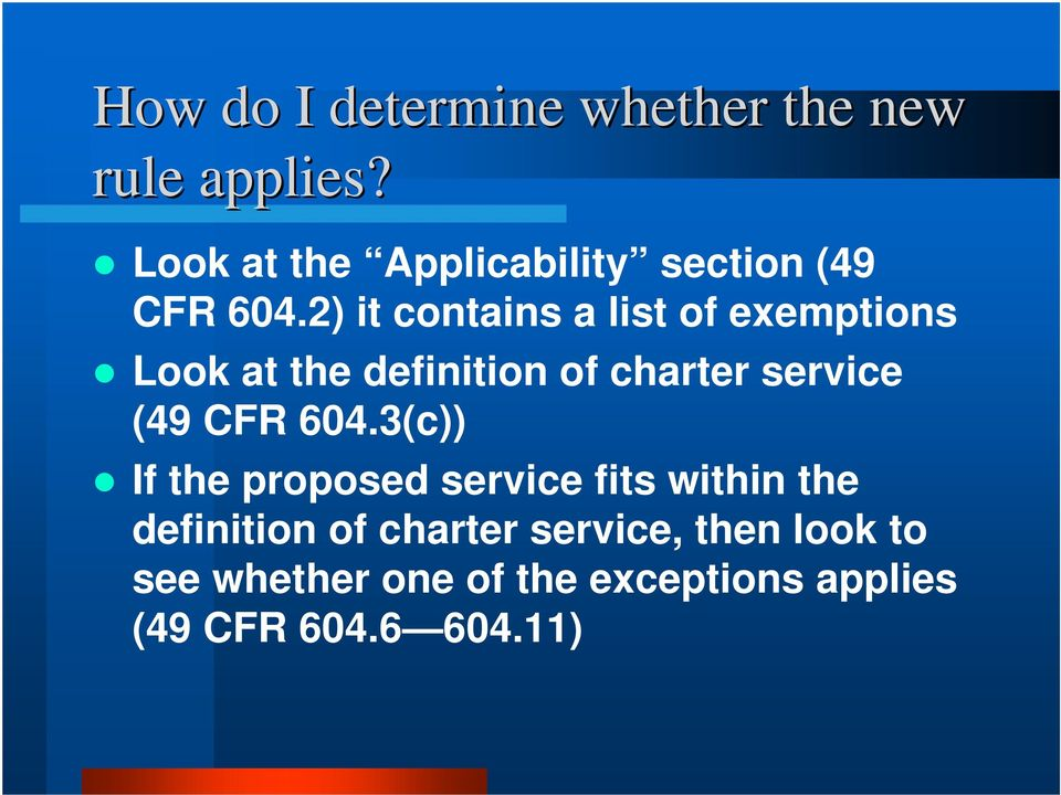 2) it contains a list of exemptions Look at the definition of charter service (49