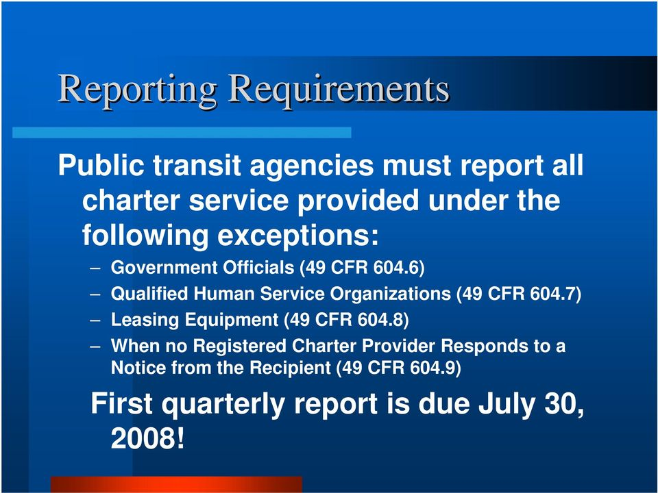 6) Qualified Human Service Organizations (49 CFR 604.7) Leasing Equipment (49 CFR 604.