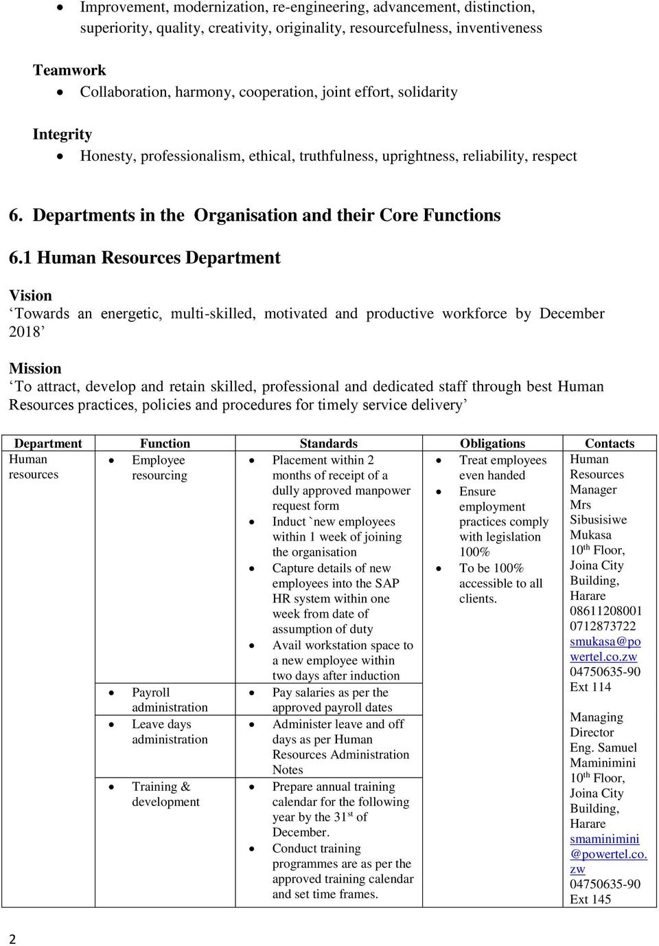 1 Human Resources Department Vision Towards an energetic, multi-skilled, motivated and productive workforce by December 2018 Mission To attract, develop and retain skilled, professional and dedicated