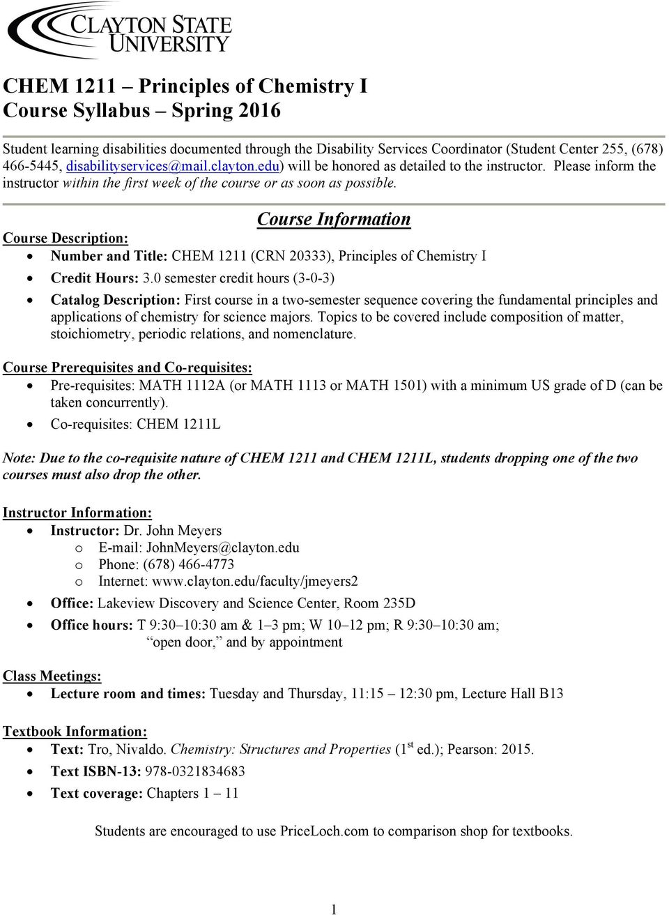 Course Information Course Description: Number and Title: CHEM 1211 (CRN 20333), Principles of Chemistry I Credit Hours: 3.