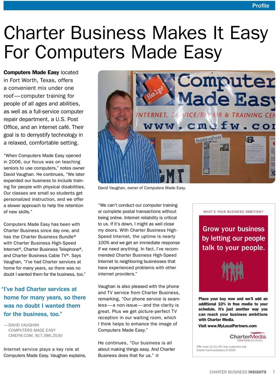 When Computers Made Easy opened in 2006, our focus was on teaching seniors to use computers, notes owner David Vaughan.